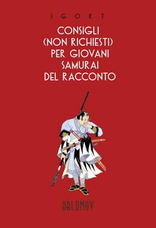 Igort - Consigli (non richiesti) per giovani samurai del racconto